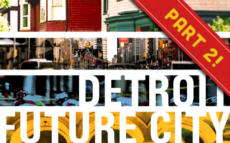 Detroit Future City Part 2