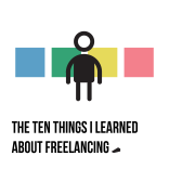 The Ten Things I learned about Freelancing